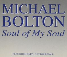 "For Sale - Michael Bolton Soul Of My Soul UK Promo  CD single (CD5 / 5"") - See this and 250,000 other rare & vintage vinyl records, singles, LPs & CDs at http://eil.com"