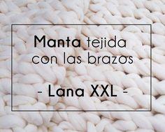 Aprende a tejer con los brazos y crea una manta XXL