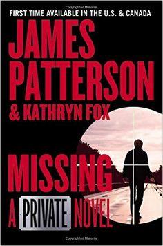 Missing: A Private Novel: James Patterson: 9781455568147: Amazon.com: Books