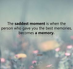 IT IS SO SAD, BREAKJS MYHART, HA0PPY I HAVE THE MEMORIES, BUT I MISS YOU SO MUCH
