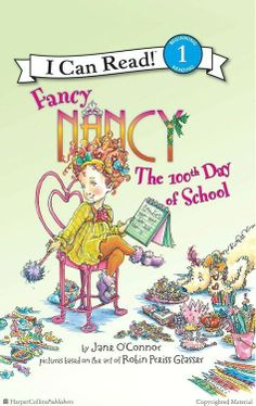 FANCY NANCY AND THE 100TH DAY OF SCHOOL by Jane O'Connor Illustrated by Robin Preiss Glasser. Nancy has to come up with the perfect, imaginative thing to bring in to celebrate the 100th day of school! Browse full Fancy Nancy titles: http://harpercollinschildrens.com/Search/SearchResults.aspx?TCId=100&ST=1&SKw=fancy%20nancy
