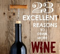 If you need 1 or 23 reasons to drink more wine, check out @BuzzFeed's latest. http://www.buzzfeed.com/jessicamisener/23-excellent-reasons-to-drink-more-wine