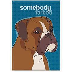 Pop Doggie Somebody Farted Boxer Dog Fridge Magnet