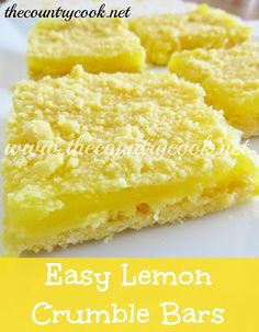 3-Ingredient Lemon Crumble Bars--A yellow cake mix, a stick of butter and a can of lemon pie filling.  How easy!