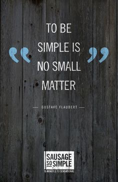 Be simple. Be great. #WordsToCookBy