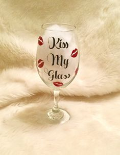 Kiss My Glass  Wine Glass by TisTheSeasonCrafts on Etsy  https://www.etsy.com/listing/504846297/kiss-my-glass-wine-glass?ref=shop_home_active_3