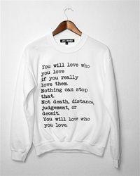 YOU WILL LOVE WHO YOU LOVE Unisex Crew Neck Sweatshirt