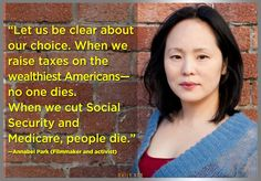 When you raise taxes on the wealthiest Americans no one dies. When you cut Social Security and Medicare people die.