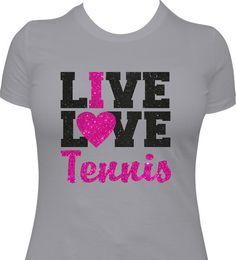 Tennis Shirt, Girls Tennis Shirt, Tennis Gift, Ladies Tennis Shirt, Tennis Team Gift, Tennis T-Shirt, Love Tennis, I Live Love Tennis