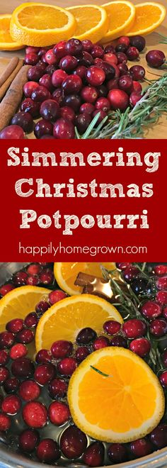 A quick DIY simmering Christmas potpourri that will make your entire home smell wonderful and ready for the holidays without synthetic fragrances. via @homegrownhuston