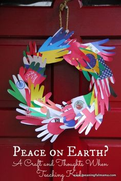 Teaching Kids about PEACE - This is a lesson where you trace your children's hands on flags from around the world, cut them out and make a wreath. PRINTABLE!