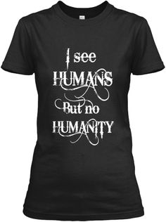 I see Humans - but no Humanity