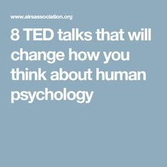 8 TED talks that will change how you think about human psychology