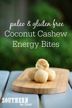 Coconut Cashew Energy Bites - raw unsalted cashews, shredded coconut, maple syrup (sub another sweetener), salt