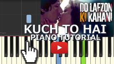 "Piano tutorial for the song ""Kuch to hai"" sung by Armaan Malik From the Movie Do Lafzon Ki Kahani"