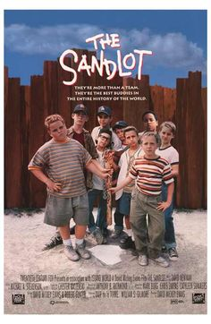 "sandlot... ""you're killin me smalls"",  ""for-e-ver"""
