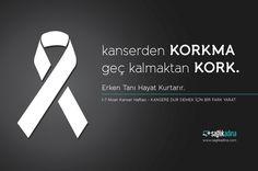 1-7 Nisan Kanser Haftası Kansere dur demek için bir fark yarat.
