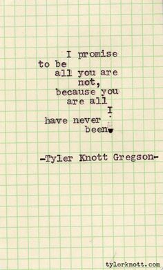 By far my favorite tyler knott gregson... love this...