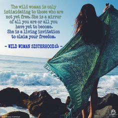 The wild woman is only intimidating to those who are not yet free. She is a mirror of all you are or all you have yet to become. She is a living invitation to claim your freedom. WILD WOMAN SISTERHOODॐ #WildWomanSisterhood #wildwoman #wildwomanmedicine #nature #EmbodyYourWildNature