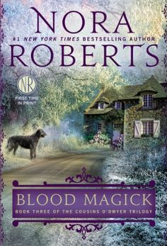 Blood Magick by Nora Roberts | The Cousins O'Dwyer Trilogy, BK#3 | Publisher: Berkley | Publication Date: October 28, 2014 | www.noraroberts.com | #Paranormal Romance #witches