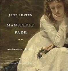 Mansfield Park: An Annotated Edition. By Jane Austen (Author), Deidre Shauna Lynch (Editor). Belknap Press; Annotated edition October 24, 2016. 490 p. EA.