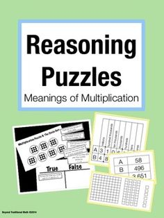 Reasoning Puzzles (Meaning of Multiplication): Increase math talk in your classroom with these fun puzzles! Students determine the truthfulness of six statements, then get together with a group to defend their thinking and critique the reasoning of others. $