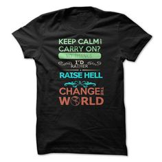 Keep Calm? No! Change the World! Shirt LIMITED TIME ONLY. ORDER NOW if you like, Item Not Sold Anywhere Else. Amazing for you or gift for your family members and your friends. Thank you! #nosmoking #smoking #smoke #shirts