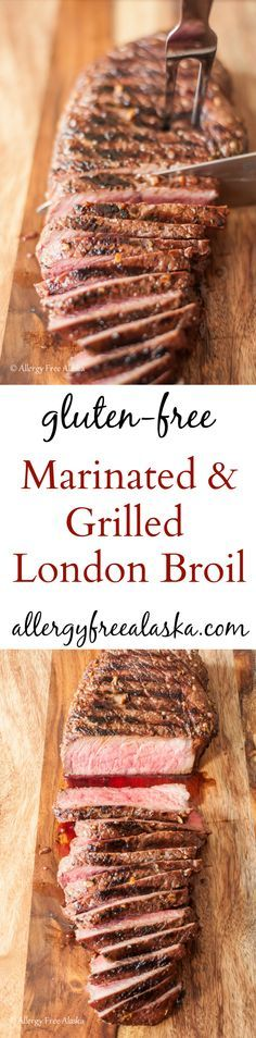 Gluten-Free Marinated & Grilled London Broil Recipe from Allergy Free Alaska Easy London Broil Marinade, Grilled London Broil, Gluten Free Dinner, Gluten Free Cooking, Gluten Free Recipes, Pork Recipes, Real Food Recipes, Cooking Recipes, Paleo Food