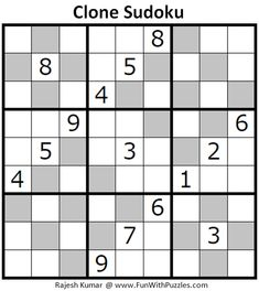 Clone Sudoku is very interesting Sudoku type, in which similar regions are marked and numbers in these regions in corresponding cells is same. This is second Clone Sudoku, I have created. Math Logic Puzzles, Sudoku Puzzles, Crossword Puzzles, Puzzles For Kids, Crossword Puzzle Maker, English Worksheets For Kids, Paper Games, Train Your Brain, Brain Games