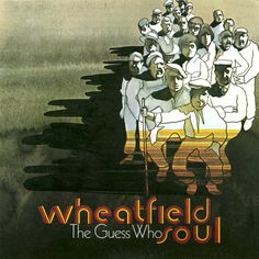 """""""Wheatfield Soul"""" (1968, RCA) by The Guess Who.  Their first LP for RCA.  Contains """"These Eyes."""""""