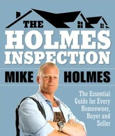 In his new book, Mike Holmes is on a mission. The star of the incredibly popular Holmes Inspection program, Mike shows you how to spot problems that could be expensive or even catastrophic, giving you the information you need to judge a house wisely. Mike Holmes, Holmes On Homes, Home Inspection, Home Entertainment, Home Repair, Home Improvement Projects, Hgtv, Home Renovation