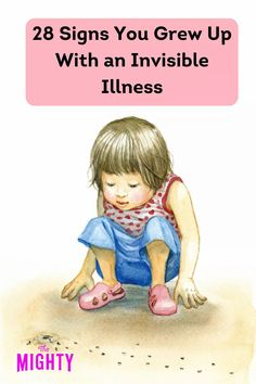 28 Signs You Grew Up With an Invisible Illness | The Mighty #invisibleillness