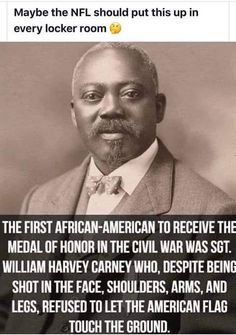 Know your History: The first African-American to receive the medal of honor in the Civil War was Sgt. William Harvey Carney who, despite being shot in the face, shoulders, arms and legs, refused to let the American Flag touch the ground. Real Hero, God Bless America, Faith In Humanity, African American History, History Facts, Thought Provoking, Good People, Amazing People, American Flag