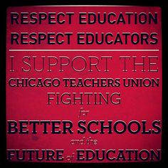 I SUPPORT THE CHICAGO TEACHERS UNION!