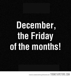 Welcome back December...