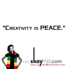"""""""Creativity is PEACE"""" #CroshaymeQuotes  It's more than a brand, it's a state of mind. www.croshayme.com  #Creativity #Peace #Handmade #Fashion #Design #Zen"""