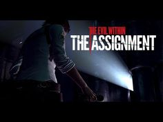 The Evil Within - The Assignment Official Gameplay Trailer