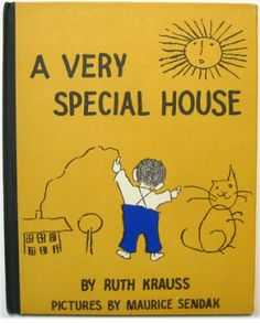 "Ruth Krauss ""A Very Special House"""