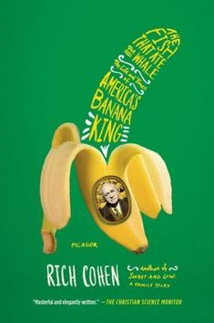 Rich Cohen: The Fish That Ate the Whale: The Life and Times of America's Banana King - When Samuel Zemurray arrived in America in 1891, he was gangly and penniless. When he died in New Orleans 69 years later, he was among the richest men in the world. He conquered the United Fruit Company, and is a symbol of the best and worst of the United States.
