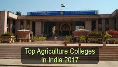 Students, get the list of Top Agriculture Colleges in India 2017. It also includes details for top agriculture courses, entrance exams & admission process.