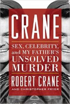 The son of Bob Crane, who starred as a prisoner of war during World War II on the hit show, rips the lid off his seemingly clean-cut father's double life in new book. Crane's dressing room was porn central.
