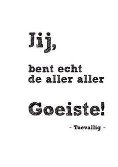 Jij! (Doet me aan Rogier W. denken... :) )