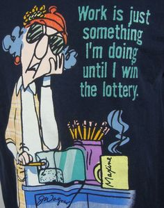 Maxine Works just something I'm doing until I win the lottery Graphic Tee M Blue…