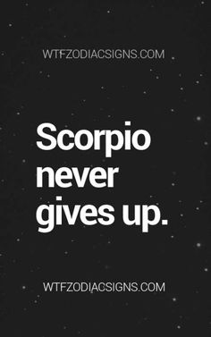 scorpio never give up