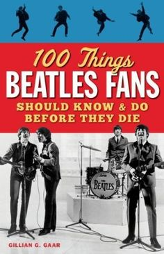 100 Things Beatles Fans Should Know Do Before They Die (100 Things...Fans Should Know) #WhimsicalUmbrella #Book #Gift whimsicalumbrella.com