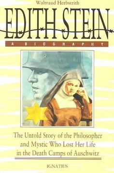 Edith Stein: The Untold Story of the Philosopher and Mystic Who Lost Her Life in the Death Camps of Auschwitz: Waltraud Herbstrith, Bernard . (shows dignity of all human life) Catholic Books, Catholic Saints, Patron Saints, St Edith Stein, Good Books, Books To Read, Great Philosophers, Book Annotation, Inspirational Books