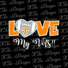 Love My Tennessee Volunteers - College Football SVG File - Vector Design Download - Cut File by TCTeeDesigns on Etsy