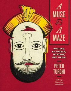 NONFICTION/WRITING: A Muse and a Maze: Writing as Puzzle, Mystery, and Magic
