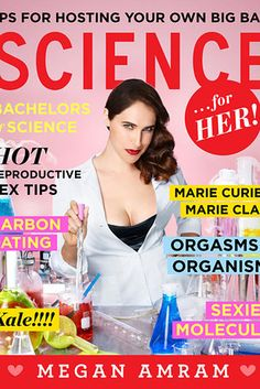"""Science…for Her! Parks and Rec writer and Twitter favourite Megan Amram's first book is a hilarious parody of scientific facts, putting her knack for one-liners to use in subverting tropes of Cosmo-style feminimity and women in science, covering topics such as """"Marie Curie vs Marie Claire"""", """"intergalactic weight loss tips"""", and """"kale"""". The result is part gender commentary, part satire, and entirely entertaining."""