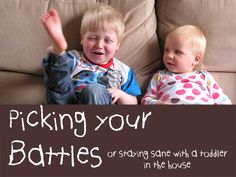 Pick your battles with toddlers, some wise words of wisdom passed to me from many parents of toddlers and one of the ways I have stayed mostly sane with two toddlers in the house